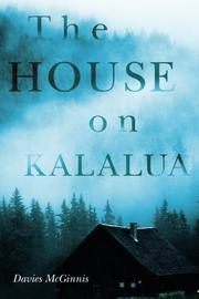 THE HOUSE ON KALALUA by Davies McGinnis