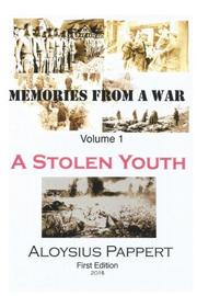 Memories from a War by Aloysius Pappert