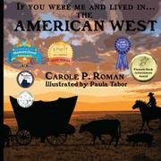 If You Were Me and Lived in ...the American West by Carole P. Roman