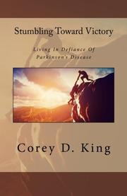 STUMBLING TOWARD VICTORY by Corey D. King
