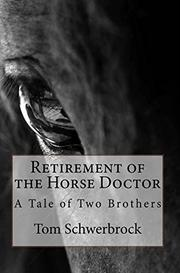 Retirement of the Horse Doctor by Tom Schwerbrock