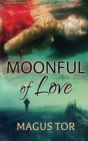 MOONFUL OF LOVE by Magus  Tor