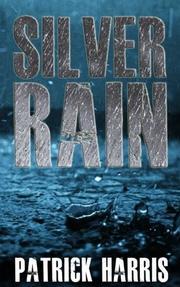 Silver Rain by Patrick Harris