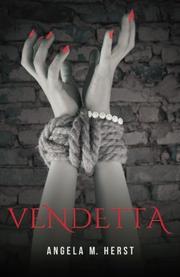 Vendetta by Angela M. Herst