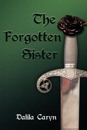 The Forgotten Sister by Dalila Caryn