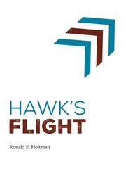 Hawk's Flight by Ronald E. Holtman