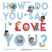 HOW DO YOU SAY I LOVE YOU? by Hannah Eliot