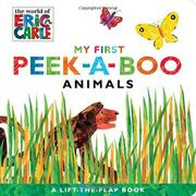 MY FIRST PEEK-A-BOO ANIMALS  by Eric Carle