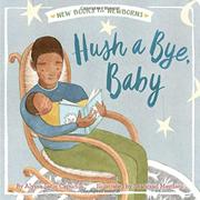 HUSH A BYE, BABY by Alyssa Satin Capucilli
