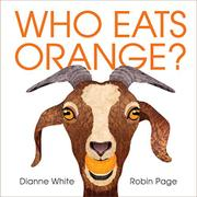 WHO EATS ORANGE? by Dianne White