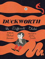 DUCKWORTH, THE DIFFICULT CHILD by Michael Sussman