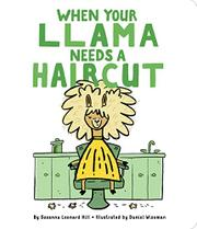 WHEN YOUR LLAMA NEEDS A HAIRCUT by Susanna Leonard Hill