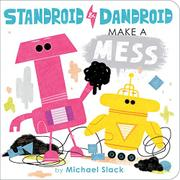 STANDROID & DANDROID MAKE A MESS by Michael Slack