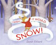 I WISH IT WOULD SNOW! by Sarah Dillard