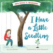 I HAVE A LITTLE SEEDLING by Cari Meister