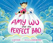 AMY WU AND THE PERFECT BAO by Kat Zhang