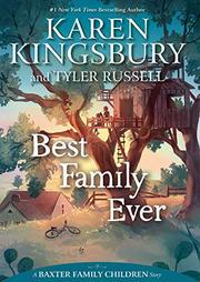 BEST FAMILY EVER by Karen Kingsbury