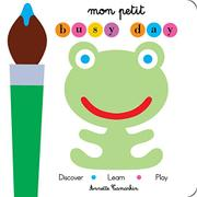 MON PETIT BUSY DAY by Annette Tamarkin