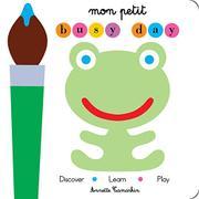 MON PETIT BUSY DAY by Annette Tamarkin
