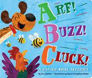 ARF! BUZZ! CLUCK! by Eric Seltzer