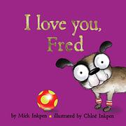 I LOVE YOU, FRED by Mick Inkpen