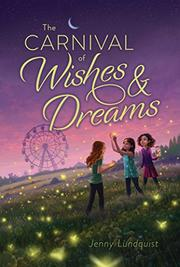 THE CARNIVAL OF WISHES & DREAMS by Jenny Lundquist