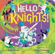 HELLO KNIGHTS! by Joan Holub