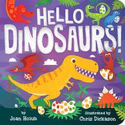 HELLO DINOSAURS! by Joan Holub