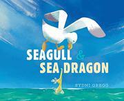 SEAGULL & SEA DRAGON by Sydni Gregg