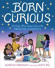 BORN CURIOUS by Martha Freeman