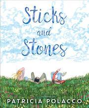 STICKS AND STONES by Patricia Polacco