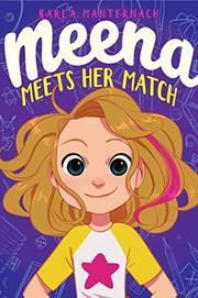 MEENA MEETS HER MATCH by Kate Manternach