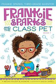 FRANKIE SPARKS AND THE CLASS PET by Megan Frazer Blakemore