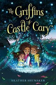 THE GRIFFINS OF CASTLE CARY by Heather Shumaker