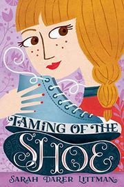 TAMING OF THE SHOE by Sarah Darer Littman