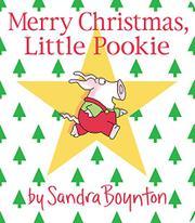 MERRY CHRISTMAS, LITTLE POOKIE by Sandra Boynton