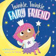 TWINKLE, TWINKLE, FAIRY FRIEND by Jeffrey Burton