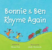 BONNIE & BEN RHYME AGAIN by Mem Fox