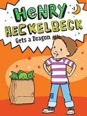 HENRY HECKELBECK GETS A DRAGON by Wanda Coven