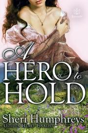 A Hero to Hold by Sheri Humphreys