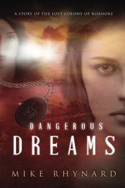 DANGEROUS DREAMS by Mike Rhynard