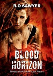 Blood Horizon: The Novella by R.O. Sawyer