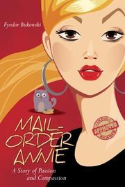 MAIL-ORDER ANNIE by Fyodor Bukowski