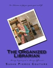 THE ORGANIZED LIBRARIAN by Susan Pierce  Couture