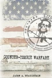 COUNTER-ZOMBIE WARFARE by Jason A. Beauchemin
