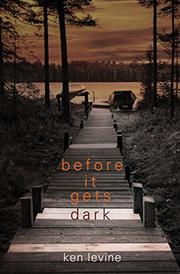 BEFORE IT GETS DARK by Ken Levine