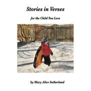 Stories in Verses by Mary Alice Sutherland