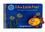 I AM LITTLE FISH!  by Lucy Cousins