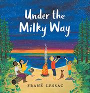 UNDER THE MILKY WAY by Frané Lessac