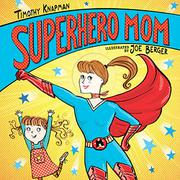 SUPERHERO MOM by Timothy Knapman
